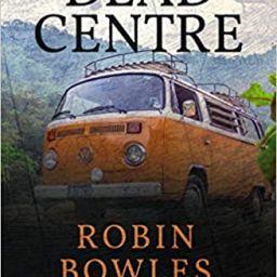 Dead Centre-Robin Bowles